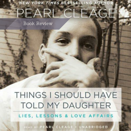 Pearl Cleage, Book Review, Things I should have Told my daughter