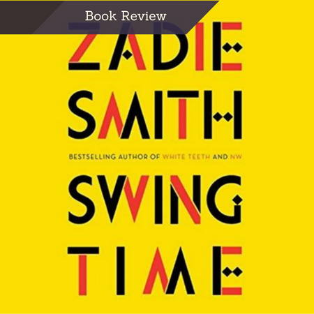 Lisa Live Well, Book Review of Zadie Smith Swing Time Book Image